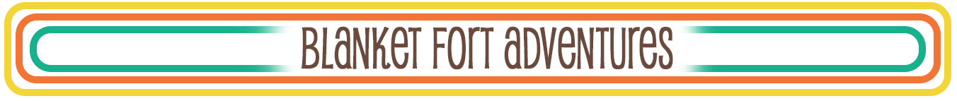 Blanket Fort Adventures