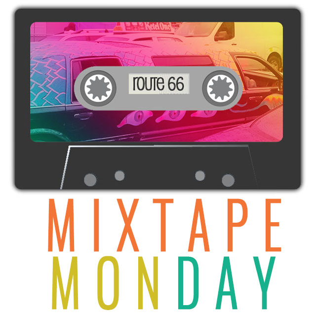 MIXTAPE MONDAY : ROUTE 66