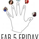 FAB 5 FRIDAY : I