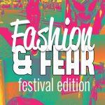 Fashion & Fear : Festival Edition