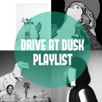 SPOTIFY PLAYLIST – Drive At Dusk