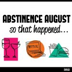 10 DAYS AFTER ABSTINENCE AUGUST