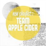 Playlist : Team Apple Cider