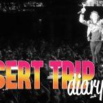 Desert Trip Diary & Bonus Style Video