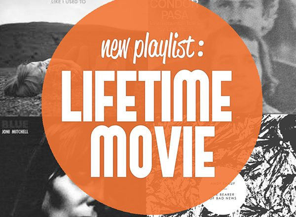 New Music Playlist_ Lifetime Movie