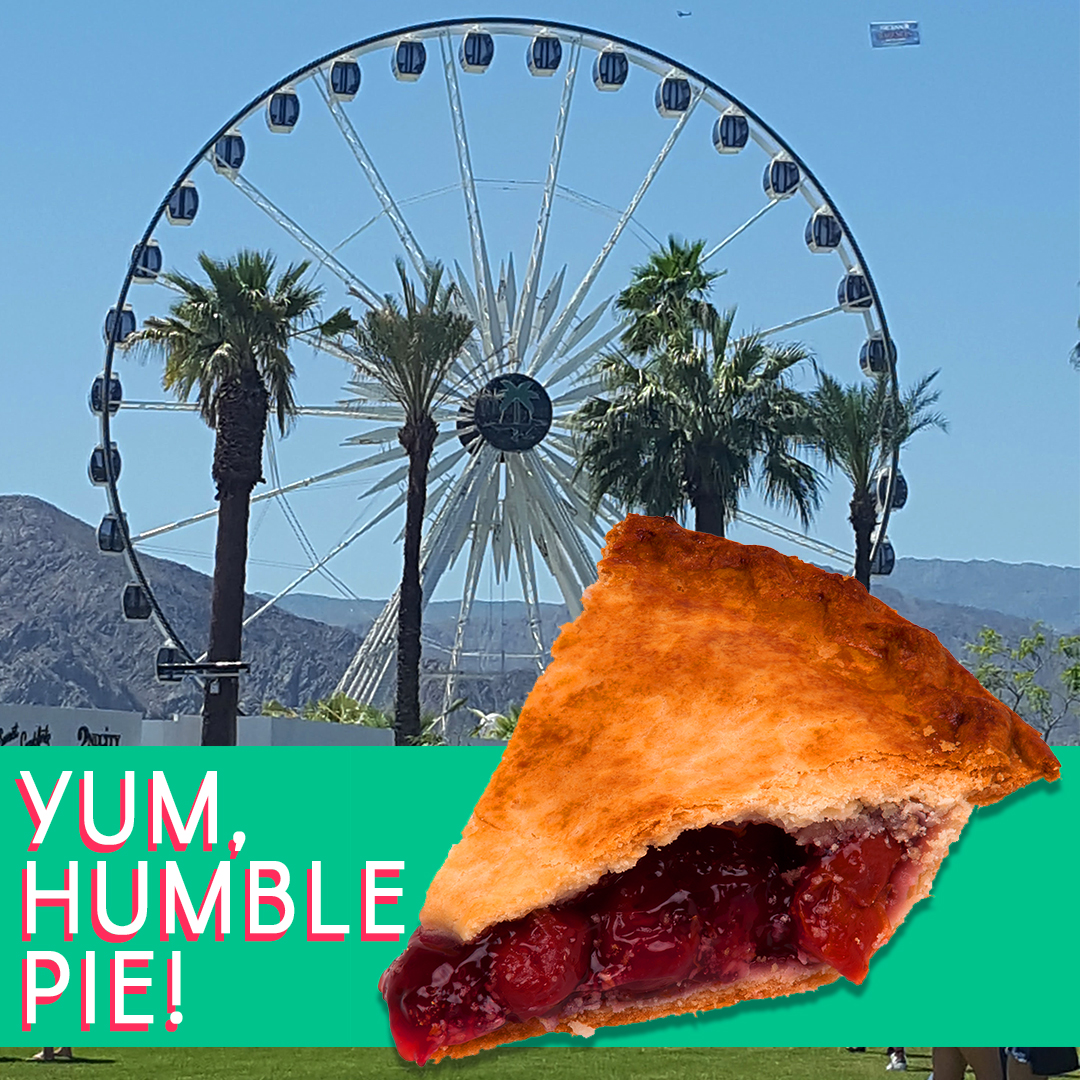 yum humble pie - coachella